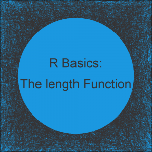The length Function in R (3 Examples for Vector, List & String)