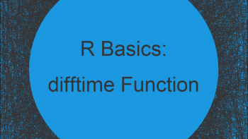 The difftime R Function | 3 Examples (Return Time Difference in Days, Seconds or Weeks)