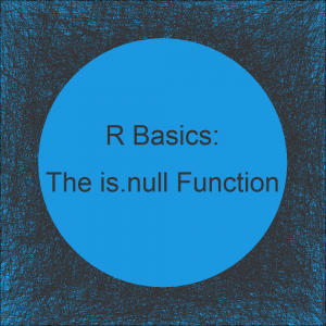 The is.null Function in R (4 Examples)