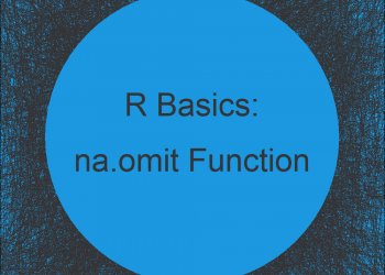 NA Omit in R | 3 Example Codes for na.omit (Data Frame, Vector & by Column)