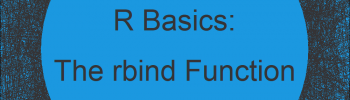rbind in R | 3 Examples (Vector, Data Frame & rbind.fill for Missing Columns)