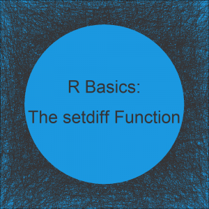The setdiff R Function (3 Example Codes)