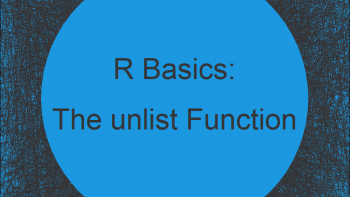 R unlist Function   3 Example Codes (List of Vectors, Data Frame & String)