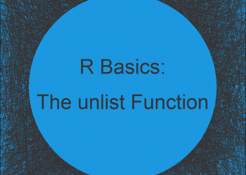 R unlist Function | 3 Example Codes (List of Vectors, Data Frame & String)