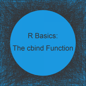 cbind R Command | 3 Example Codes (Data Frame, Vector & Multiple Columns)