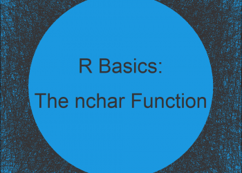 The nchar R Function | 3 Examples (String, Vector & Error: nchar Requires a Character)