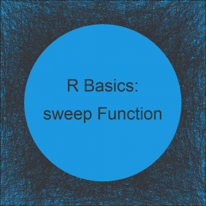 R sweep Function | 3 Example Codes (Matrix Operation with MARGIN & STATS)