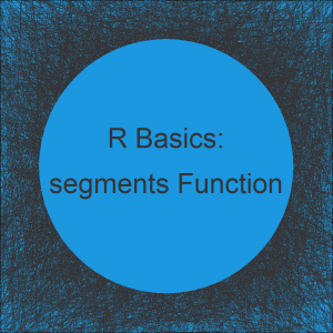 The segments R Function | 3 Example Codes