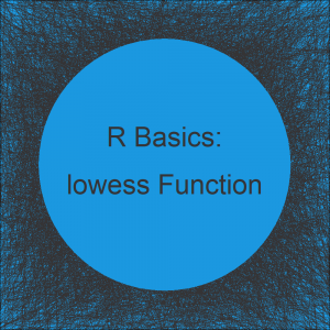 lowess() R Smoothing Function | 2 Example Codes for Normalization by Lowess Regression