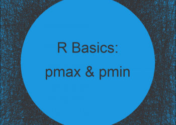 The pmax and pmin R Functions | 3 Examples (How to Handle Warnings & NA)
