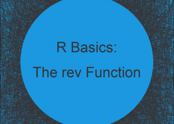 rev R Function | 3 Examples (Reverse of Vector, Data Frame by Column & by Row)