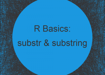 R substr & substring Functions | Examples: Remove, Replace, Match in String