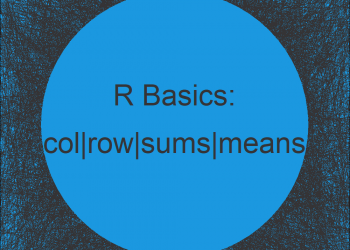colSums, rowSums, colMeans & rowMeans in R | 5 Example Codes + Video