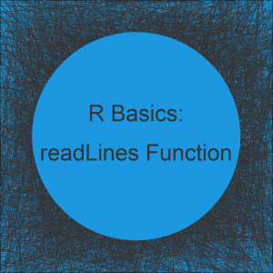 readLines, n.readLines & readline in R (6 Example Codes)