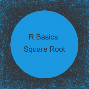 Square Root in R (5 Examples) | Apply sqrt Function in R Studio