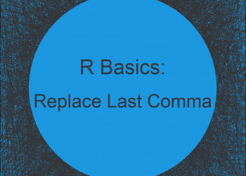 R Replace Last Comma of Character with &-Sign (5 Examples)