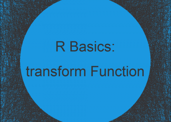 R transform Function (2 Example Codes) | Transformation of Data Frames