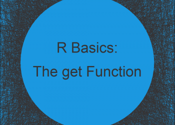 The get Function in R (5 Examples)