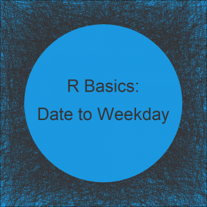 Convert Date to Day of Week in R (3 Examples) | How to Find the Weekday