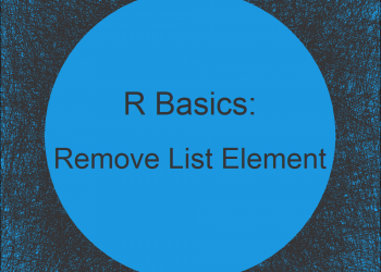 Remove Element from List in R (7 Example Codes) | How to Delete a List Component