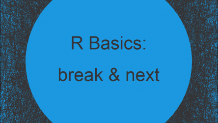 break & next Functions in R for-loop (2 Examples)