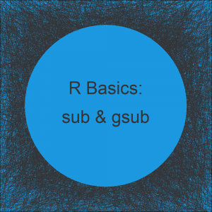 sub & gsub R Functions (2 Examples) | Replace One or Multiple Patterns