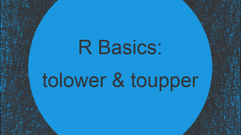 tolower, toupper, casefold & chartr R Functions (3 Examples)