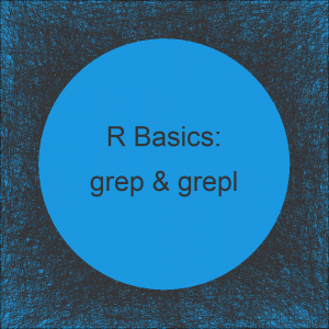 grep & grepl R Functions (3 Examples) | Match One or Multiple Patterns in Character String