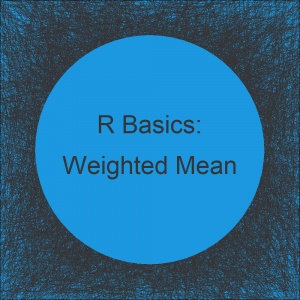 Weighted Mean in R (5 Examples)