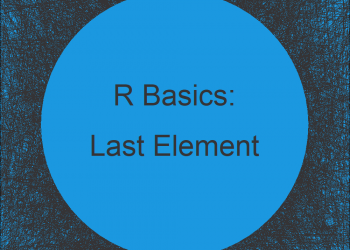 Get Last Value of Vector in R (2 Examples)