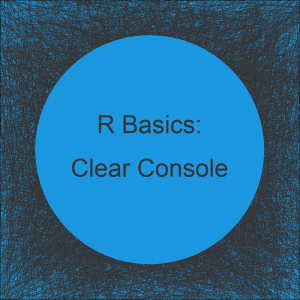 Clear R and RStudio Console (2 Examples)