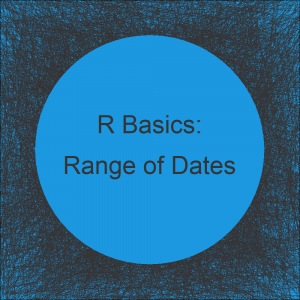 How to Create a Range of Dates in R (Example)