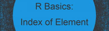 Find Index of Element in Vector in R (2 Examples)