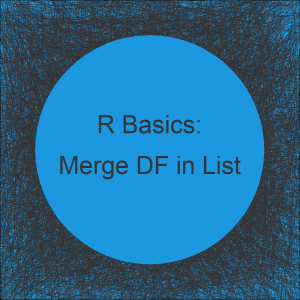R Merge Multiple Data Frames in List (2 Examples) | Base R vs. tidyverse