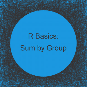 Sum by Group in R (2 Examples)
