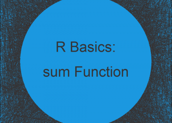 sum Function in R (3 Examples)