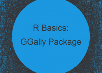 GGally Package in R | Tutorial & Programming Examples