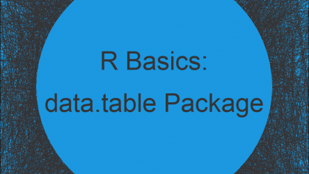 data.table Package in R | Tutorial & Programming Examples