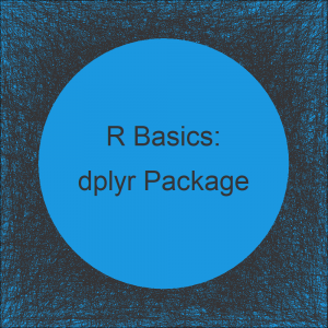 dplyr Package in R | Tutorial & Programming Examples