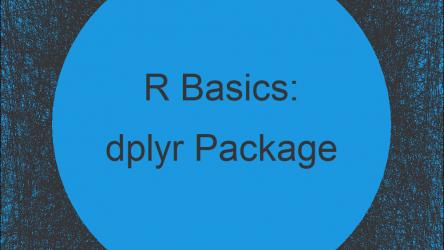 dplyr Package in R | Tutorial & Programming Examples