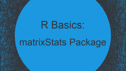 matrixStats Package in R | Tutorial & Programming Examples