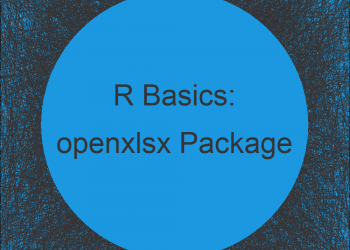 openxlsx Package in R | Tutorial & Programming Examples