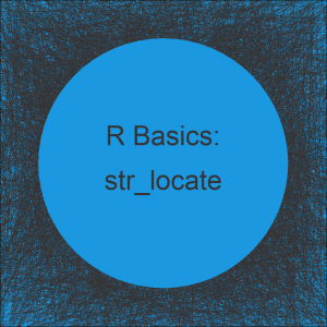 str_locate & str_locate_all Functions in R (2 Examples)