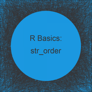 str_order & str_sort Functions in R (2 Examples)