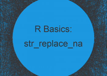 str_replace_na Function in R Programming (Example)