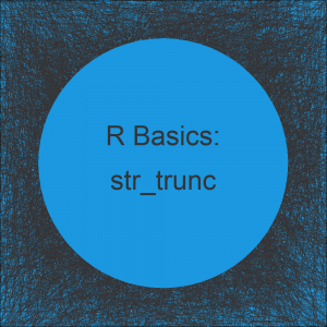 str_trunc Function in R (Example)