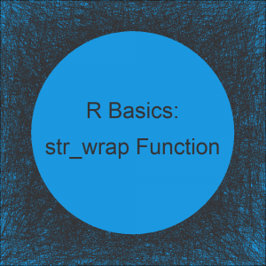str_wrap Function in R (Example)