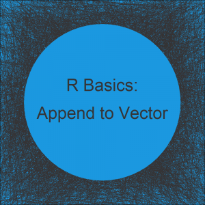 Append Value to Vector in R (4 Examples)