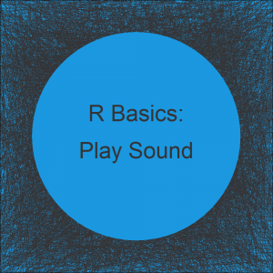 Play Sound at End of R Script (2 Examples) | beep Function