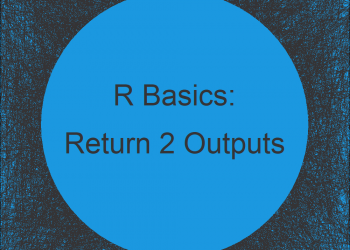 Return Multiple Objects from User-Defined Function in R (Example)